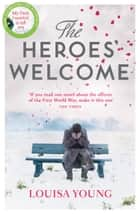 The Heroes' Welcome ebook by Louisa Young