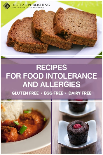 Recipes for food intolerance and allergies - gluten free, egg free and milk free ebook by Edna Wargon