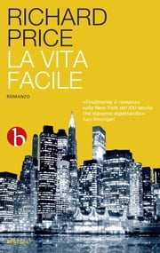 La vita facile ebook by Richard Price