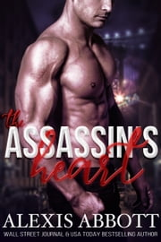 The Assassin's Heart ebook by Alexis Abbott
