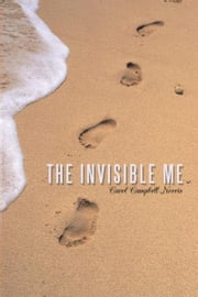 The Invisible Me ebook by Carol Campbell-Norris