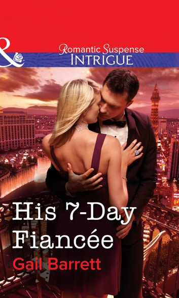 His 7-Day Fiancée (Mills & Boon Intrigue) ebook by Gail Barrett