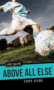 Above All Else ebook by Jeff Ross