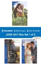Harlequin Special Edition June 2017 Box Set 1 of 2 - Wild West Fortune\In the Cowboy's Arms\Honeymoon Mountain Bride eBook von Allison Leigh, Vicki Lewis Thompson, Leanne Banks