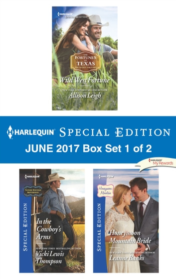 Harlequin Special Edition June 2017 Box Set 1 of 2 - An Anthology ebook by Allison Leigh,Vicki Lewis Thompson,Leanne Banks