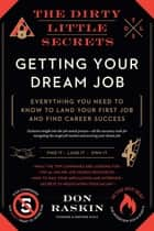 The Dirty Little Secrets of Getting Your Dream Job ebook by