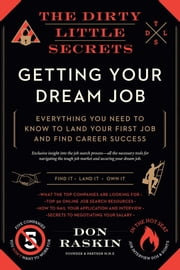 The Dirty Little Secrets of Getting Your Dream Job ebook by Kobo.Web.Store.Products.Fields.ContributorFieldViewModel