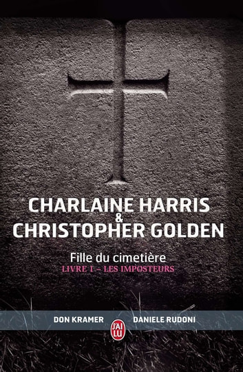 Fille du cimetière (Tome 1) - Les Imposteurs ebook by Charlaine Harris,Christophe Golden