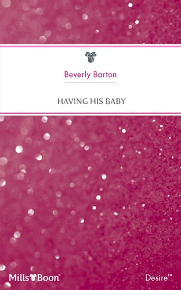 Having His Baby ebook by Barton Barton
