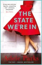 The State We're In - An intriguing novel of love and possibility eBook by Adele Parks