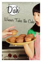 Winner Takes the Cake #11 ebook by Diane Muldrow, Barbara Pollack