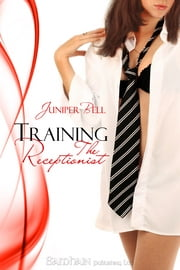 Training the Receptionist ebook by Juniper Bell