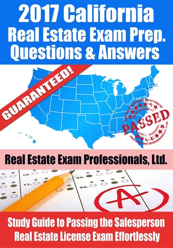2017 california real estate exam prep questions answers 2017 california real estate exam prep questions answers explanations study guide to passing fandeluxe Image collections