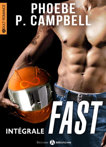 Fast - L'intégrale eBook by Phoebe P. Campbell
