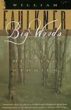 Big Woods ebook by William Faulkner