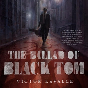 The Ballad of Black Tom audiobook by Victor LaValle