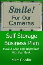 Self Storage Business Plan ebook by Marc Goodin