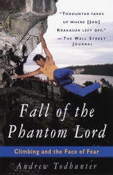 Fall of the Phantom Lord - Climbing and the Face of Fear ebook by