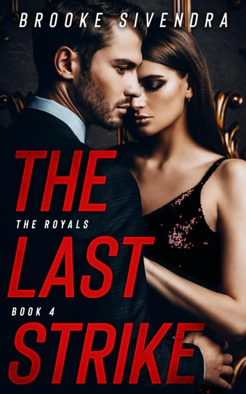 The Last Strike - The Royals, #4 ebook by Brooke Sivendra