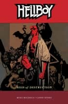 Hellboy Volume 1: Seed of Destruction ebook by Mike Mignola,Various