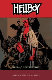 Hellboy Volume 1: Seed of Destruction ebook by Mike Mignola,Various Artists