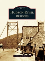 Hudson River Bridges ebook by Kathryn W. Burke