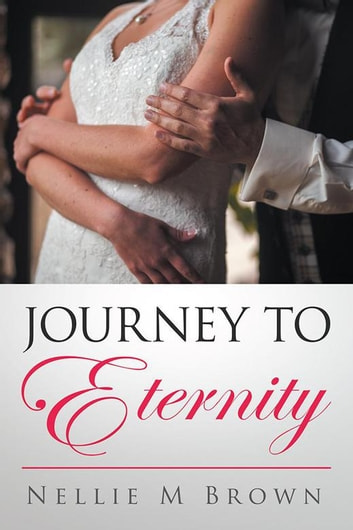 Journey to Eternity ebook by Nellie M. Brown