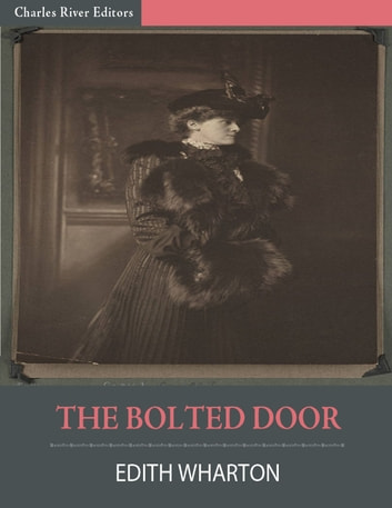 The Bolted Door: A Story by Edith Wharton