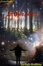 An Open Mind ebook by Sha'Ra On WindWalker