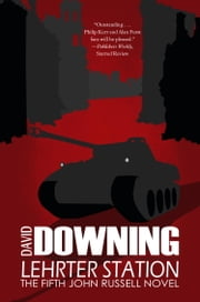 Lehrter Station - A John Russell WWII Thriller ebook by David Downing