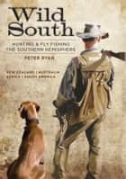Wild South ebook by Peter Ryan