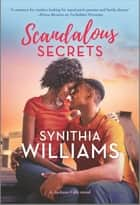 Scandalous Secrets - A Novel ebook by Synithia Williams