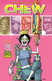 Chew Vol. 6 ebook by John Layman,Rob Guillory