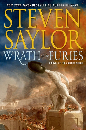 Wrath of the Furies - A Novel of the Ancient World ebook by Steven Saylor
