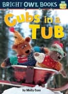 Cubs in a Tub ebook by Molly Coxe