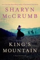King's Mountain - A Ballad Novel ebook by Sharyn McCrumb