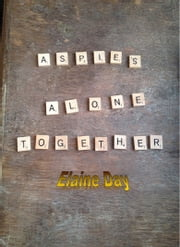Aspies Alone Together- A Survival Guide for Women Living with Asperger Syndrome ebook by Elaine Day