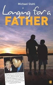 Longing for a Father ebook by Michael Stahl