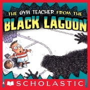 The Gym Teacher From The Black Lagoon ebook by Mike Thaler,Jared D. Lee