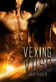 Vexing Voss eBook by Gail Koger