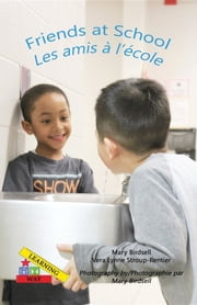 Friends at School/ Les amis a` l'e`cole ebook by Mary Birdsell, Vera Lynne Stroup-Rentier, Mary Birdsell