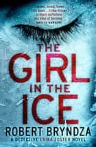 The Girl in the Ice - A gripping serial killer thriller ebook by