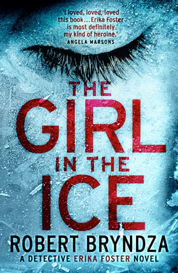 The Girl in the Ice - A gripping serial killer thriller ebook by Robert Bryndza