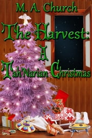 The Harvest: A Tah'Narian Christmas ebook by MA Church
