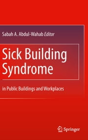 Sick Building Syndrome - in Public Buildings and Workplaces ebook by Sabah A. Abdul-Wahab