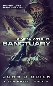 A New World: Sanctuary ebook by John O'Brien