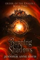 Burning Shadows - Order of the Krigers, Book 2 ebook by