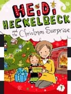 Heidi Heckelbeck and the Christmas Surprise ebook by Wanda Coven, Priscilla Burris