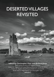 Deserted Villages Revisited ebook by Christopher Dyer,Richard Jones