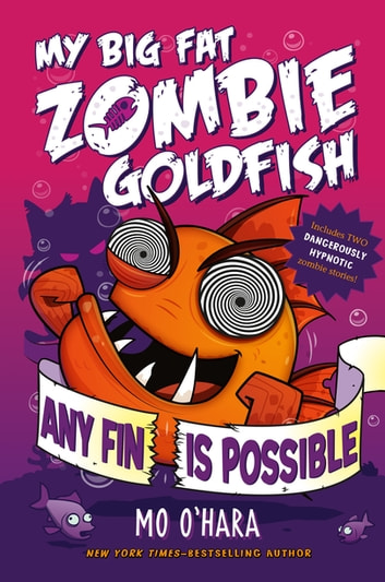 Any Fin Is Possible: My Big Fat Zombie Goldfish ebook by Mo O'Hara